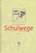 Schulwege Lehrer am Eisernen Vorhang Roman von Willibald Brückler 2015