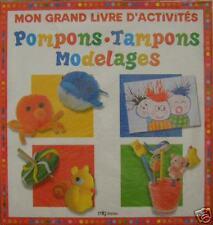 MON GRAND LIVRE D'ACTVITE : POMPONS TAMPONS... - ED