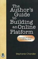 Author's Guide to Building an Online Platform: Leveraging the Internet to...