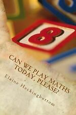 Can We Play Maths Today, Please? by Elaine Heckingbottom (2016, Paperback)