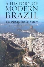 A History of Modern Brazil: The Past Against the Future (Latin American Silhouet