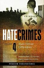 Hate Crimes: Hate Crime Offenders
