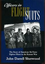 Officers in Flight Suits : The Story of American Air Force Fighter Pilots in the