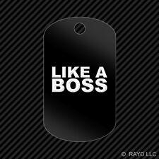 Like A Boss Keychain GI dog tag engraved many colors  jdm