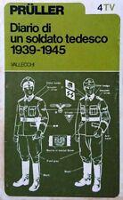 Wilhelm Prüller PRULLER DIARIO DI UN SOLDATO TEDESCO 1939-1945 VALLECCHI