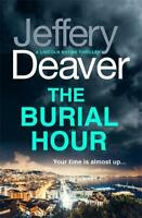 The Burial Hour: Lincoln Rhyme Book 13 (Lincoln , Deaver, Jeffery, New