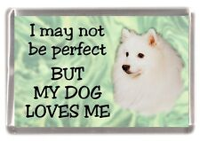 """Japanese Spitz Dog Fridge Magnet """"I may not be perfect BUT....."""" by Starprint"""