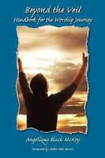 Beyond the Veil : Handbook for the Worship Journey by Angelique Black McKoy...