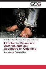El Dolor en Relación al Acto Violento del Secuestro en Colombia: Una Lectura Psi