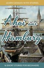 Dino Lernt Deutsch: Learn German with Stories: Ahoi Aus Hamburg - 10 Short...