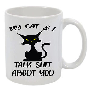 My Cat and I Sarcastic Funny 11 oz Ceramic Mug Coffee Cup For Men Women Kids