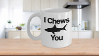 I Chews You Mug White Coffee Cup Funny Gift for Valentine's Day Anniversary Love