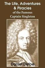 The Life, Adventures and Piracies of the Famous Captain Singleton by Daniel...