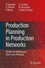 Production Planning in Production Networks : Models for Medium and Short-Term...