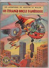 Martin le Malin. Un étrange oncle d'Amérique Albums Tricolores n°19. Ed. Mulder.
