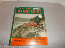 This Was Railroading by George B. Abdill Historical Collection of Rare Photos