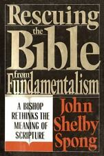 Rescuing the Bible from Fundamentalism : A Bishop Rethinks the Meaning of Scrip…
