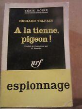 Richard Telfair: à la tienne, pigeon! /Gallimard Série Noire N°764, 1963
