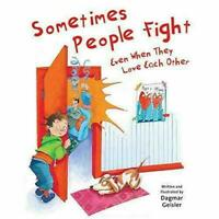 Sometimes People Fight--Even When They Love Each Other - Hardback NEW I510