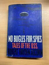 """1963 ROBERT HAYDEN ALCORN """"NO BUGLES FOR SPIES"""" WW2 OSS HARDBACK BOOK (P3)"""