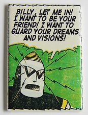 "Strange Robot FRIDGE MAGNET (2 x 3 inches) ""Billy, let me in!"" Bill William"