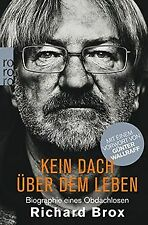 Kein Dach über dem Leben: Biographie eines Obdachlosen v... | Buch | Zustand gut