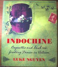 Indochine, by Luke Nguyen - HB/DJ 9781741968842 - Finding France in Vietnam