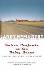 WALTER BENJAMIN at the DAIRY QUEEN/ Reflections on Sixty and Beyond Larry McMurt