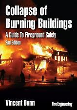 Collapse of Burning Buildings : A Guide to Fireground Safety by Vincent Dunn...