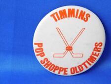 POP SHOPPE OLDTIMERS TIMMINS ONTARIO HOCKEY TEAM VINTAGE BUTTON PIN
