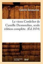 Le Vieux Cordelier de Camille Desmoulins, Seule Edition Complete. (Ed.1834) (Pap