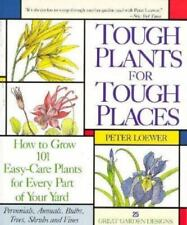 Gardening Tough Plants For Tough Places Perennials Annuals Bulbs Shrub Vines 92