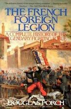 The French Foreign Legion: Complete History of The Legendary Fighting-ExLibrary