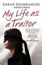 My Life as a Traitor: A Story of Courage and Survival in Tehran's Brutal Evin Pr