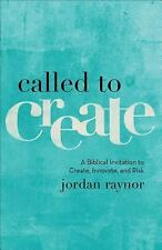 Called to Create: A Biblical Invitation to Create, Innovate, and Risk (Paperback