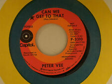 Peter Vee 45 CAN WE GET TO THAT / WHERE DID SUMMER GO~VG++SouthAfrica pop rock