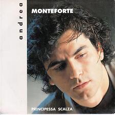 """ANDREA MONTEFORTE  """"Principessa scalza"""" 45 GIRI 7"""" 1992 RTI 0703-7"""