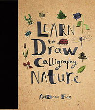 Learn to Draw Calligraphy Nature, Fox, Andrew, Very Good Book