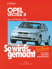 Reparaturanleitung Opel Vectra B 1995-2002 Wartungshandbuch So wirds gemacht 101