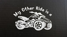 CAN-AM SPYDER F3 - WINDOW DECAL/STICKER- MY OTHER RIDE IS A (F3)   13 COLORS