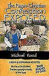 """"""" The Pagan - Christian Connection Exposed - Michael Rood -  A ROOD AWAKENING"""