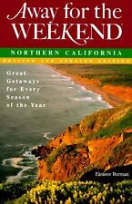 Away for the Weekend: Northern California: Great G