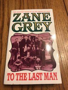 Zane Grey To The Last Man Paperback Ships N 24h