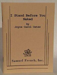 I Stand Before You Naked by Joyce Carol Oates