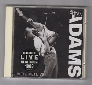 BRYAN ADAMS  =  {CD - 17 TRACKS}  =  LIVE! LIVE! LIVE!  =  {LIVE BELGIUM 1988}
