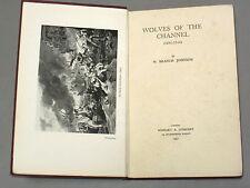 Wölfe der Ärmelkanal (1681-1856) - W Zweig Johnson (1931) Privateering