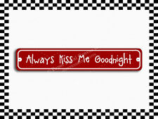 (SA-1549) Always Kiss Me Goodnight Valentine's Day Novelty Street Sign 3x18 M...