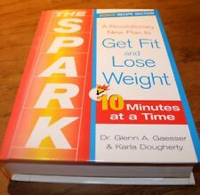The Spark Get Fit and Lose Weight Dr. Glenn A. Galsser