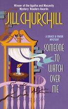 Someone to Watch Over Me (Grace & Favor Mysteries, No. 3) Churchill, Jill Mass