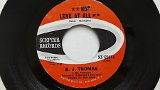 """B.J. THOMAS - No Love at All / Have a Heart 1971 POP ROCK Scepter 7"""" NM-"""